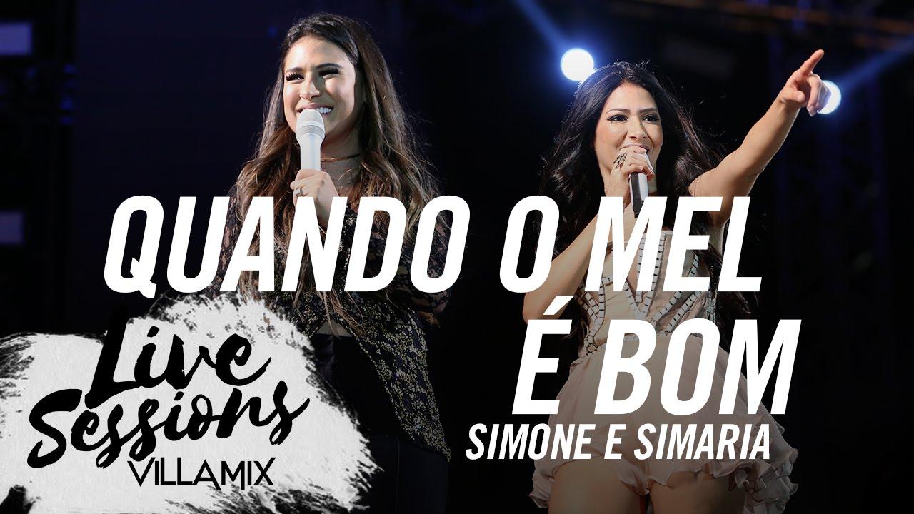Quando O Mel é Bom Simone E Simaria Live Sessions Villa Mix