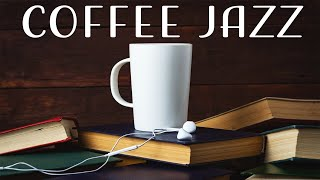 Coffee JAZZ Music - Positive JAZZ Playlist For Every Day