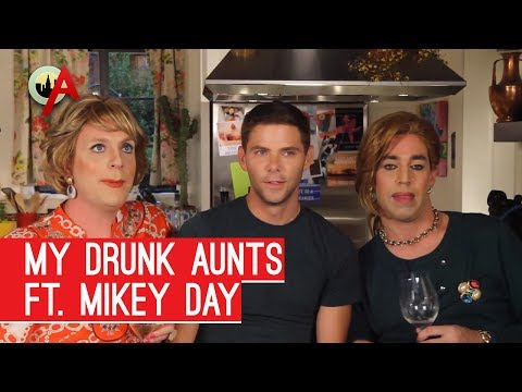 My Drunk Aunts ft. Mikey Day