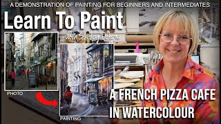 Learn to Paint! A French Pizza Cafe in Watercolor for Beginner and Intermediate level Painters.