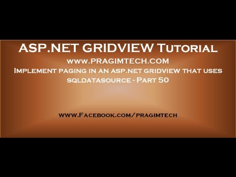 Implement Paging In An Asp.net Gridview That Uses Sqldatasource - Part 50
