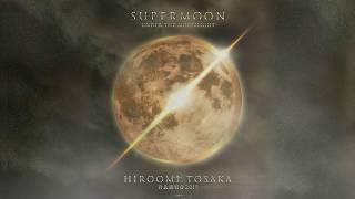 「HIROOMI TOSAKA 台北演唱會 2019 SUPERMOON 〜UNDER THE MOONLIGHT〜」DIGEST MOVIE
