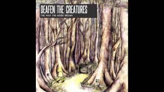Baixar Deafen The Creatures - It's Over Now