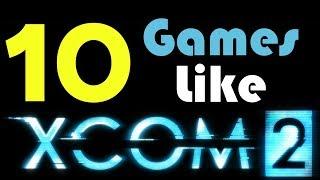 Top 10 Games Like XCOM