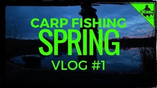 CARP FISHING IN SPRING - THE CAMPAIGN BEGINS VLOG #1 😀