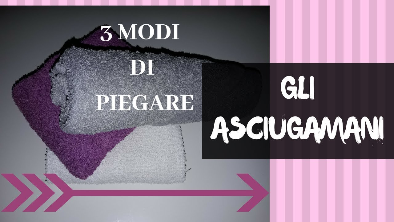 Come Piegare Gli Asciugamani In Albergo : Modi per piegare gli asciugamani ways to fold towels youtube