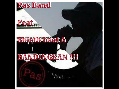 PAS band feat Ebieth beat A - Bandingkan !!!