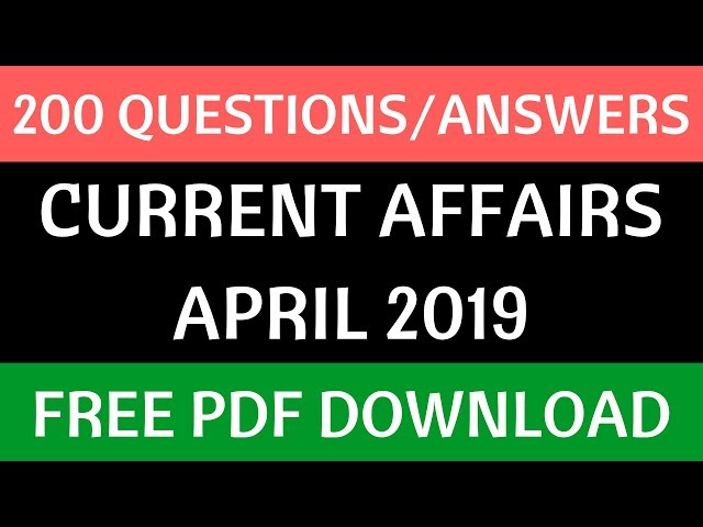 CURRENT AFFAIRS APRIL 2019 | Free PDF 200 Questions with Answers