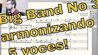 Big band No 3 armonizando a 5 voces!