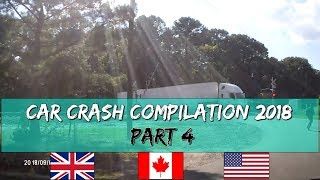 Car Crash Compilation In USA, CANADA And The UK - Worst Driving Fails Of 2018 (Part 4)