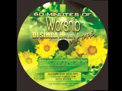 60 MINUTES OF WORSHIP MIX TAPE [DJ SIMBA DZISS ENTS]
