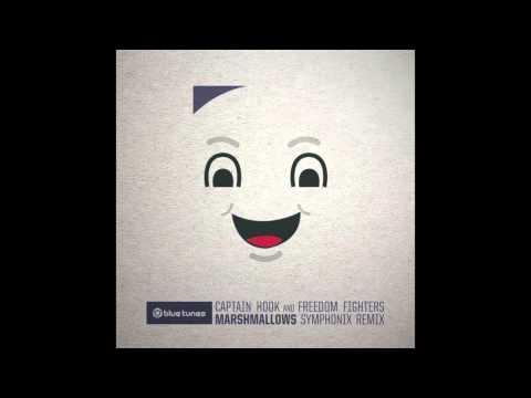 Captain Hook & Freedom Fighters - Marshmallows (Symphonix Remix)