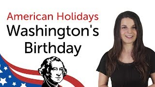 Learn American Holidays - Washington's Birthday