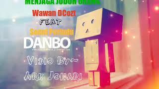 Menjaga Jodoh Orang (Lirik) Wawan Dcozt Feat Sonni Perindu Mp3