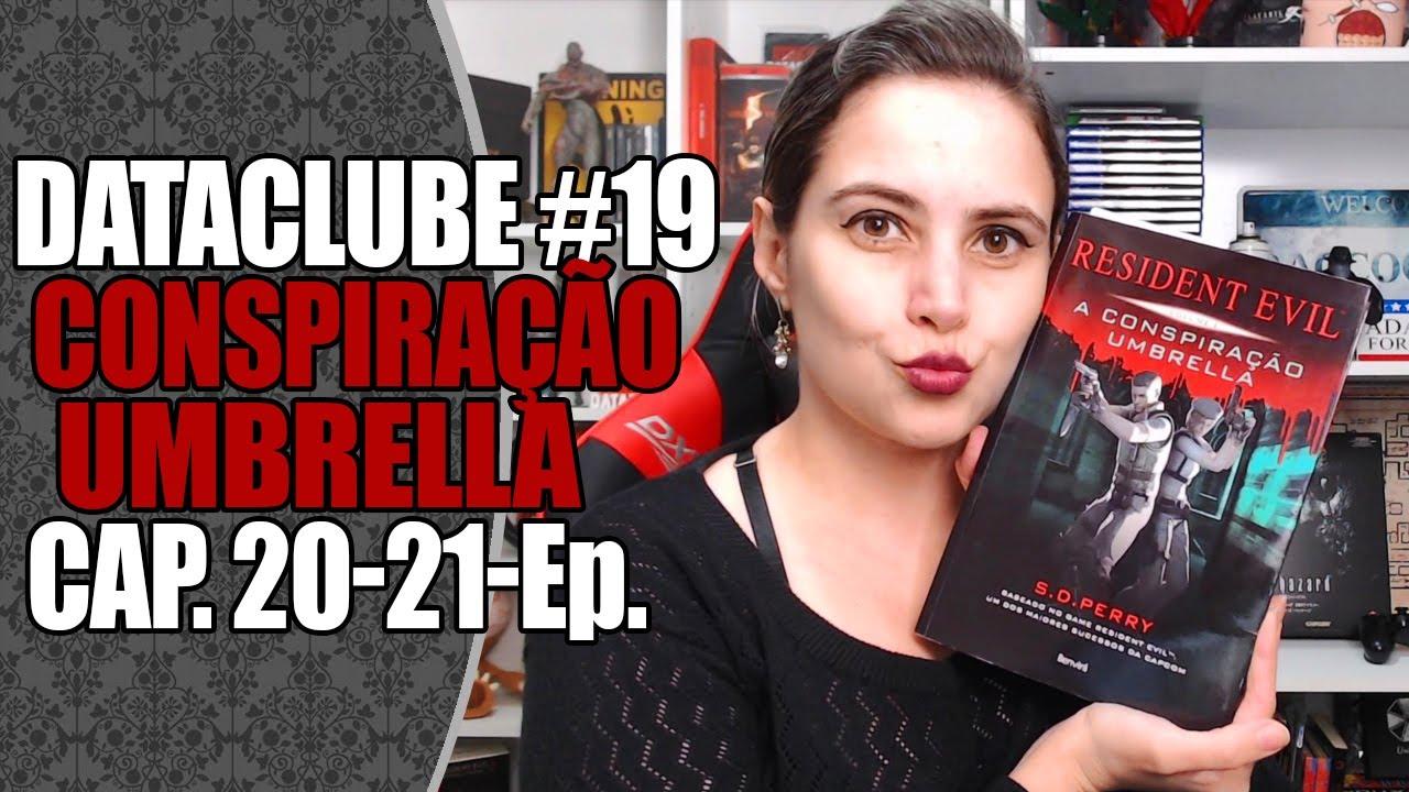 Resident Evil: A Conspiração Umbrella (Capítulos 20-21-Epílogo) | DATACLUBE 📖 (Clube de Leitura)