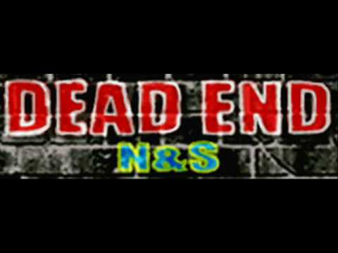 N & S - DEAD END (HQ)