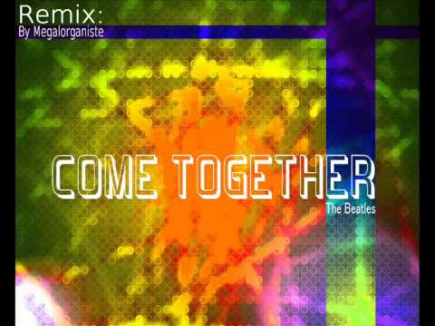 Remix: Come Together -The Beatles-