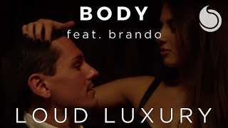 Loud Luxury Ft. brando - Body (Official Music Video)