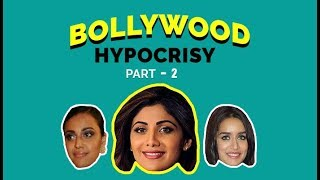 BOLLYWOOD HYPOCRISY PART 2 | MOST HYPOCRITICAL STATEMENTS BY BOLLYWOOD CELEBRITIES