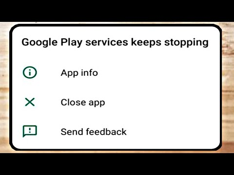 Google Play Services Keeps Stopping Problem 100% Solution