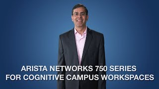 Arista 750 Series for Cognitive Campus Workspaces