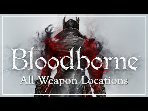 Bloodborne - All Weapon Locations (Hunter's Essence Trophy Guide)