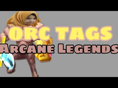 How To Get Orc Tags Fast For Glin Set . Arcane Legends