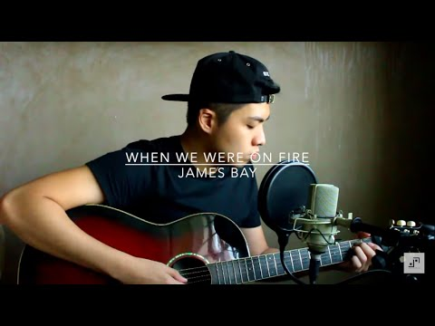 When We Were On Fire (Acoustic Cover) - James Bay