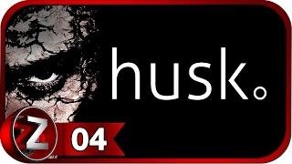 Husk Прохождение на русском #4 - Старый маяк [FullHD|PC]