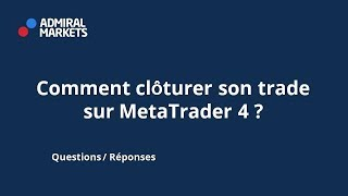 Comment clotûrer son Trade sur MetaTrader 4