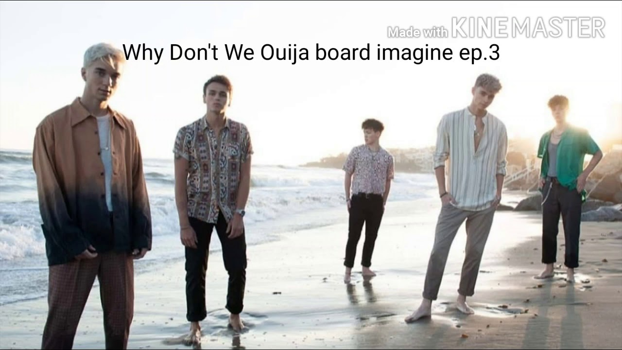 Why Don't We Ouija board imagine ep.3