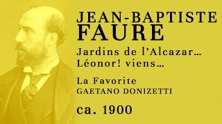 Jean-Baptiste Faure at age 70 SINGING Léonor! viens (La favorite) - Recorded ca. 1900 #ULTRA-RARE
