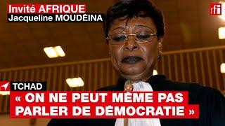 #Tchad: « On ne peut même pas parler de démocratie » selon l'avocate Jacqueline Moudéina