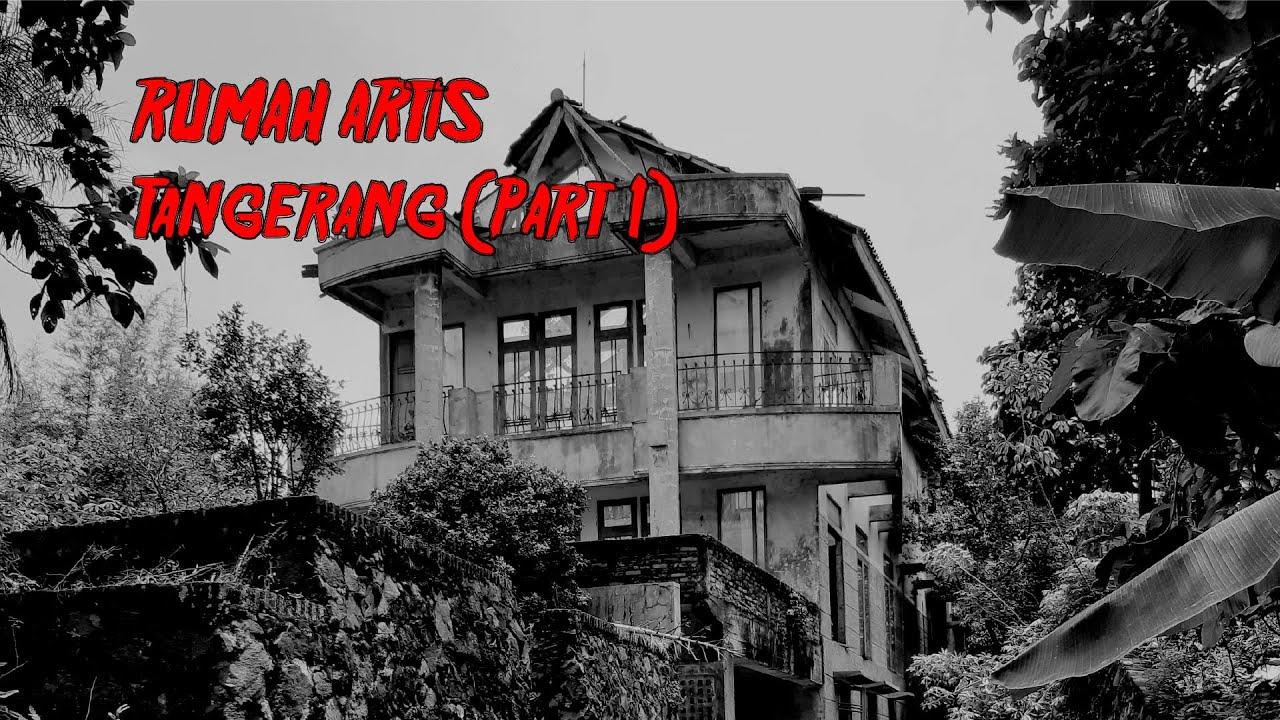 Rumah Artis - Tangerang (Part 1) | Feat @Skeptic