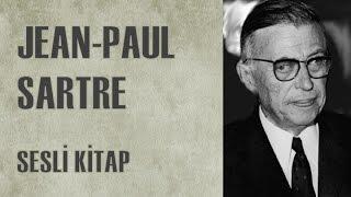Jean-Paul Sartre: Hayatı ve Görüşleri - Sesli Kitap - Türkçe