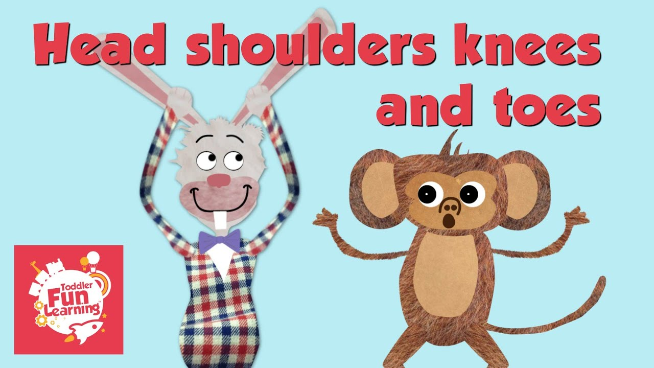 head shoulders knees toes song toddlers toddler fun learning youtube