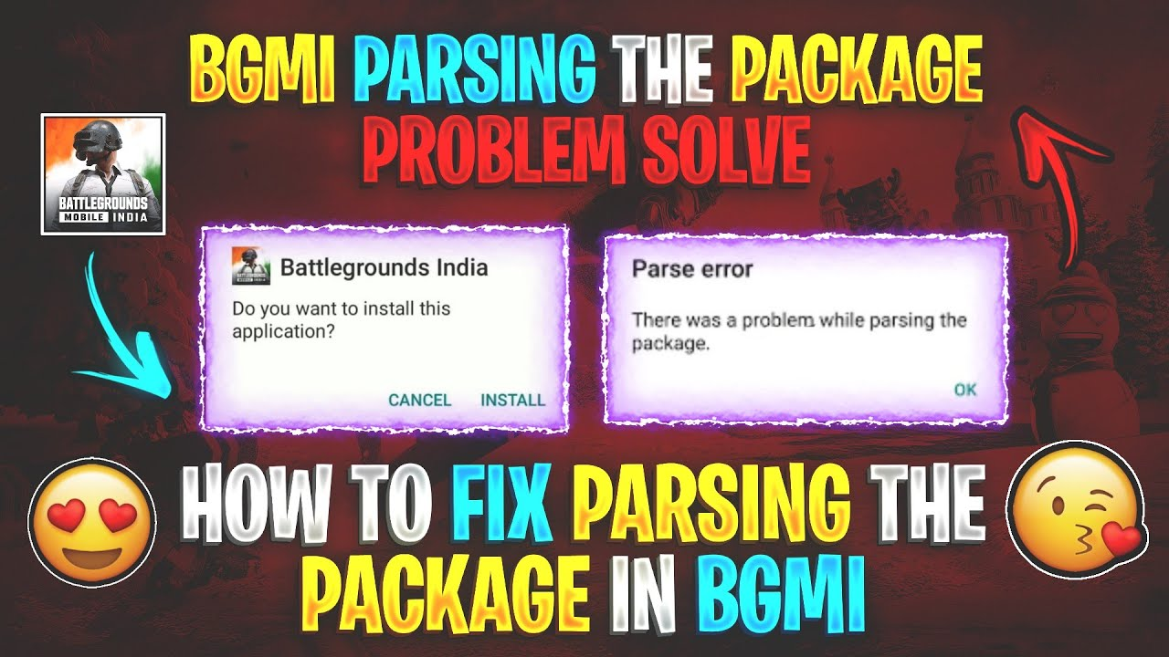 Battleground Mobile India There Was a Problem Parsing the Package | How To Fix BGMI Not Install