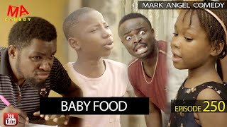 BABY FOOD (Mark Angel Comedy) (Episode 250)