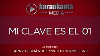 Karaokanta - Tito Torbellino con Larry Hernández - Mi clave es el 01