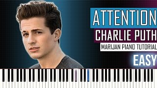 How To Play: Charlie Puth - Attention   Piano Tutorial EASY + SHEETS