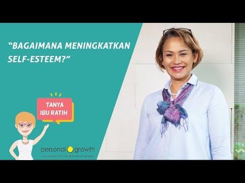 Bagaimana Cara untuk Meningkatkan Self-Esteem? | Psikolog Ratih Ibrahim