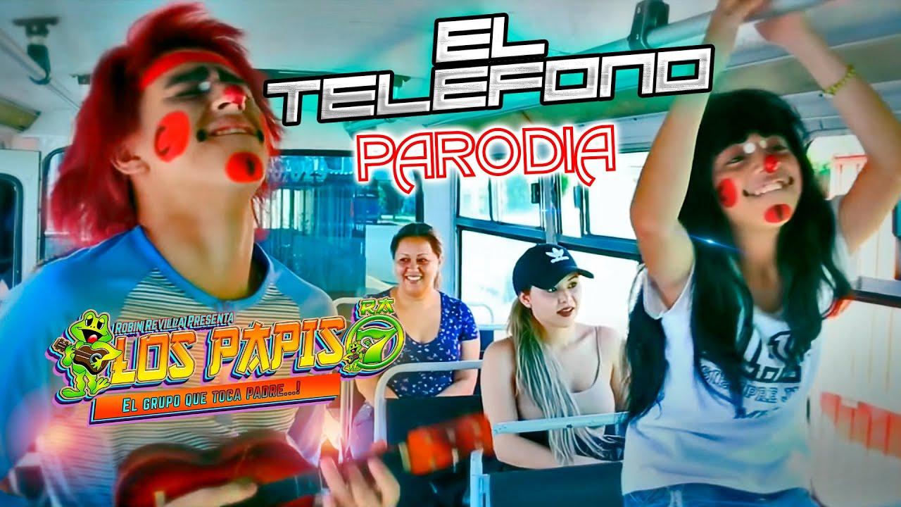 El Teléfono Los Papis Video Oficial Parodia Youtube