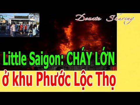 Little Saigon: CH.Á.Y LỚN ở khu Phước Lộc Thọ