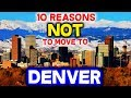 Top 10 Reasons NOT to Move to Denver, Colorado