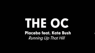 The OC Music - Placebo feat. Kate Bush - Running Up That Hill