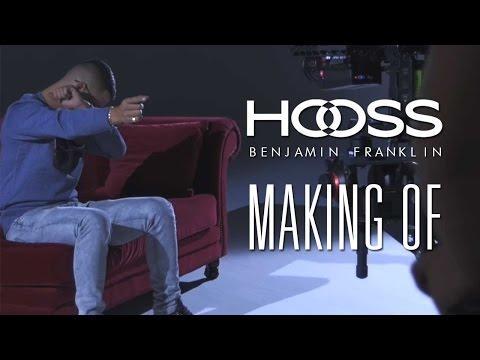 HOOSS – BENJAMIN FRANKLIN (Making OF)