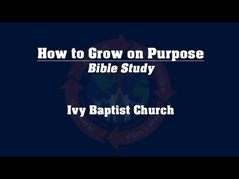 How to Grow on Purpose - Bible Study