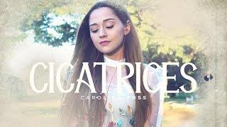 Cicatrices - Regulo Caro (Carolina Ross cover)