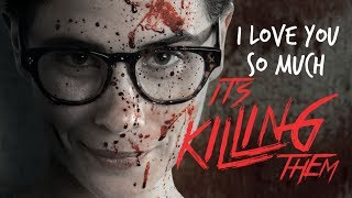 HORROR COMEDY SHORT FILM - I Love You So Much It's Killing Them