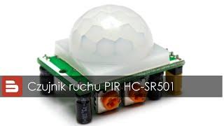 #12 Czujnik ruchu PIR HC-SR501 - zasada działania i przykład użycia z Arduino